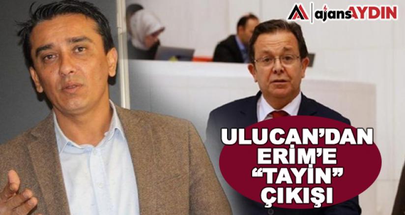 Ulucan'dan Erim'e Tayin Çıkışı
