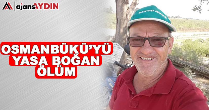 Osmanbükü'yü yasa boğan ölüm