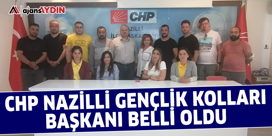 CHP Nazilli Gençlik Kolları Başkanı belli oldu
