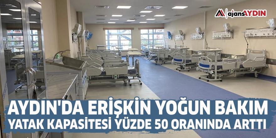 Aydın'da erişkin yoğun bakım yatak kapasitesi yüzde 50 oranında arttı