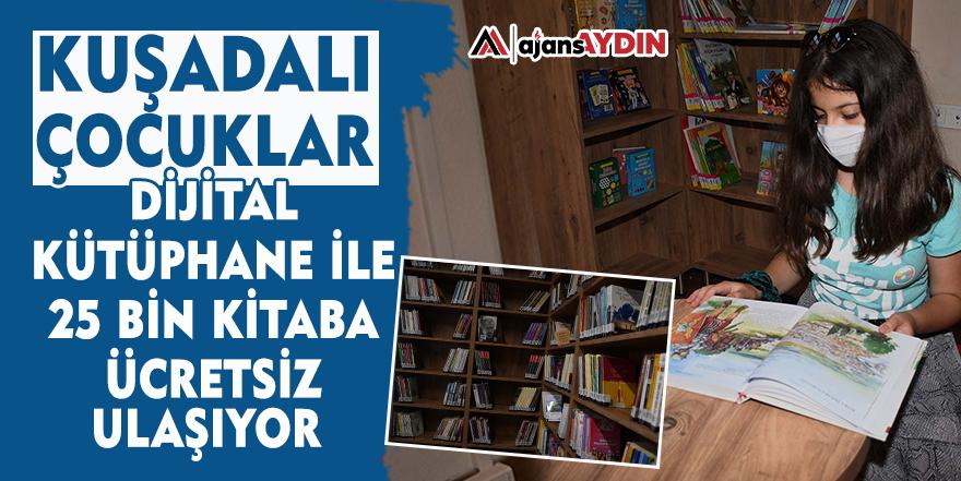 Kuşadalı çocuklar dijital kütüphane ile 25 bin kitaba ücretsiz ulaşıyor