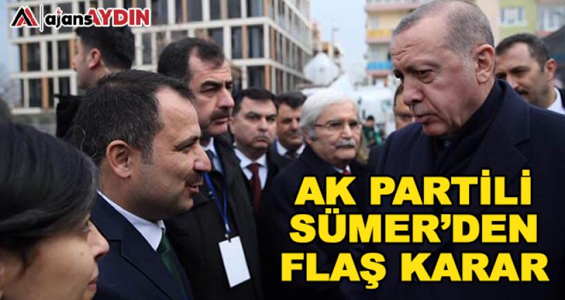 AK Partili Sümer'den Flaş Karar