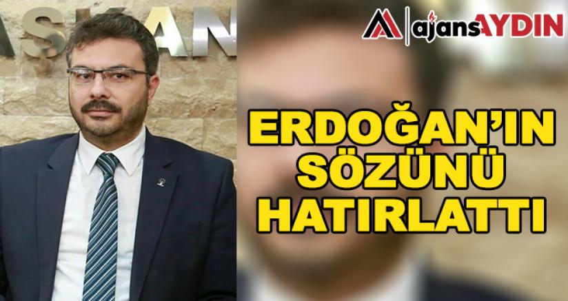 Erdoğan'ın sözünü hatırlattı