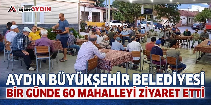 Aydın Büyükşehir Belediyesi bir günde 60 mahalleyi ziyaret etti