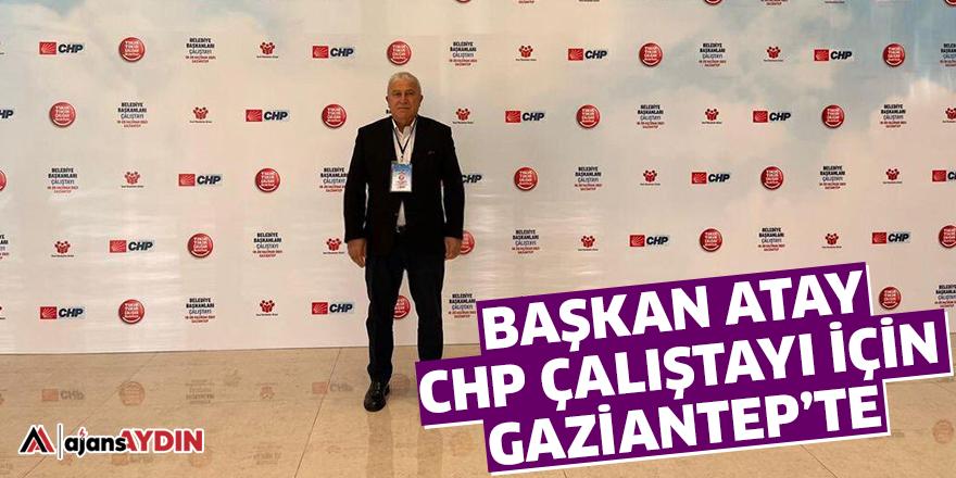 Başkan Atay CHP çalıştayı için Gaziantep'te