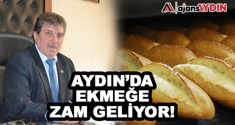 Aydın'da ekmeğe zam geliyor!