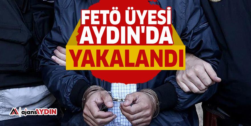FETÖ üyesi Aydın'da yakalandı
