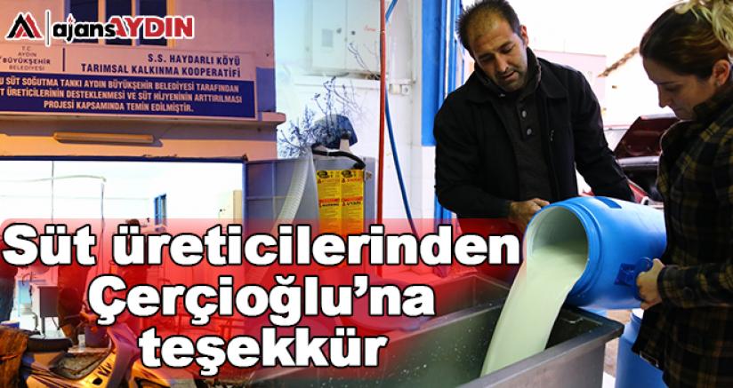 Süt üreticilerinden Çerçioğlu'na teşekkür