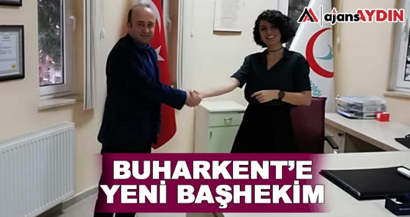Buharkent'e Yeni Başhekim