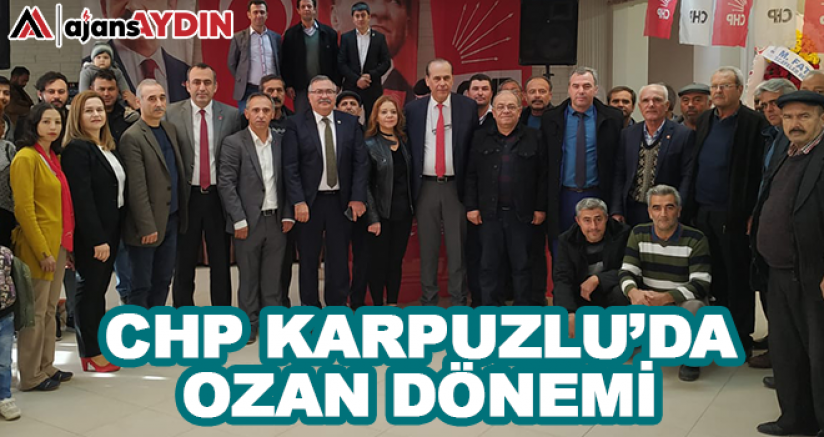 CHP Karpuzlu'da Ozan Dönemi