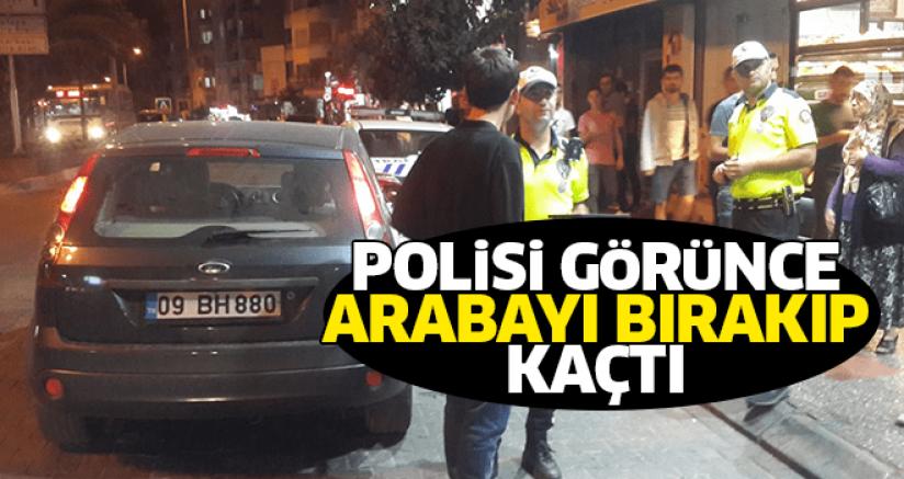 Polisi Görünce Arabayı Bırakıp Kaçtı
