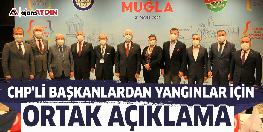 CHP'li Başkanlardan yangınlar için ortak açıklama
