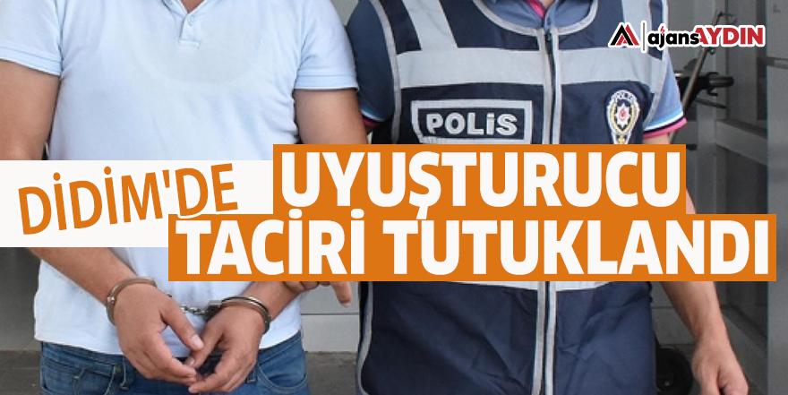 Didim'de uyuşturucu taciri tutuklandı
