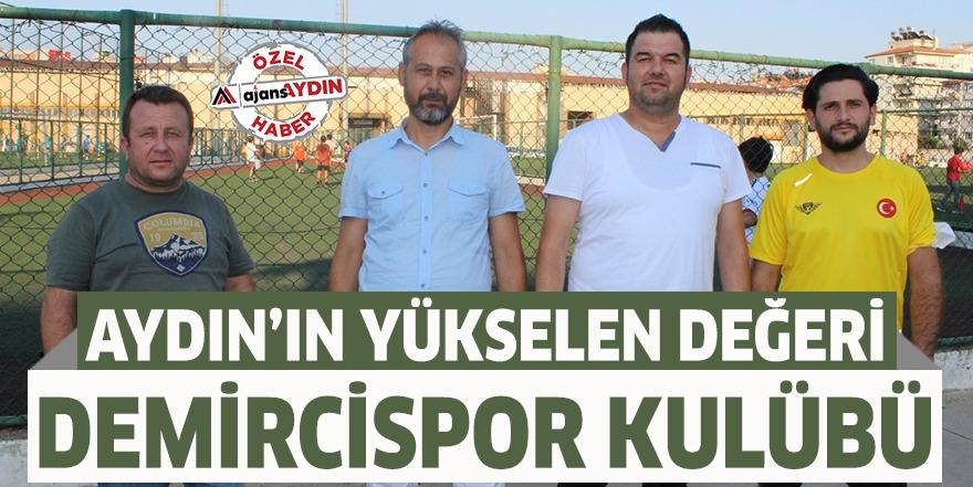 Aydın'ın yükselen değeri Demircispor kulübü