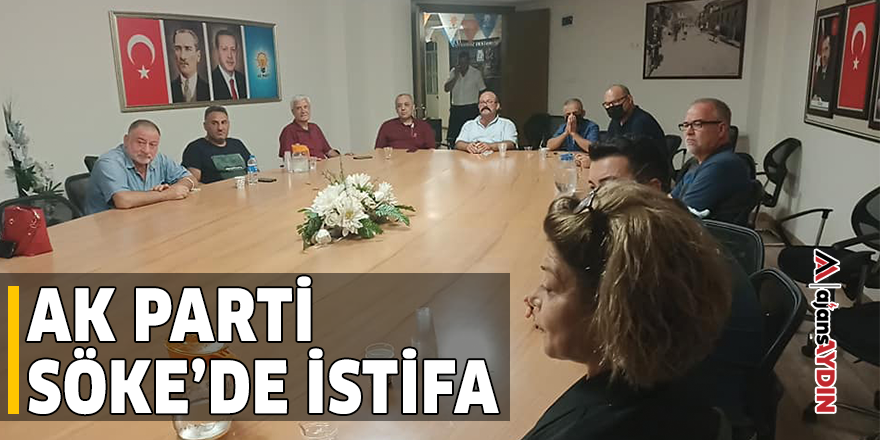 AK Parti Söke'de istifa