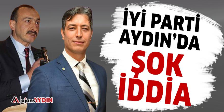 İYİ Parti Aydın'da şok iddia