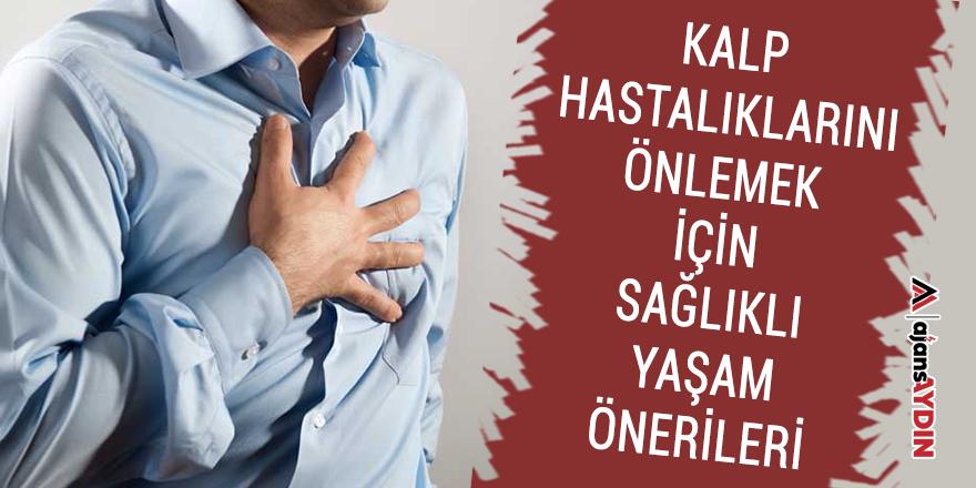 Kalp hastalıklarını önlemek için sağlıklı yaşam önerileri