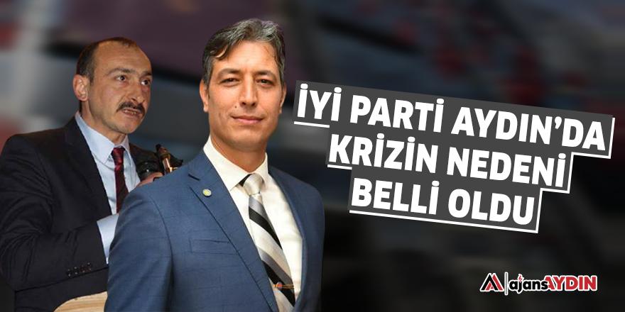 İYİ Parti Aydın'da krizin nedeni belli oldu