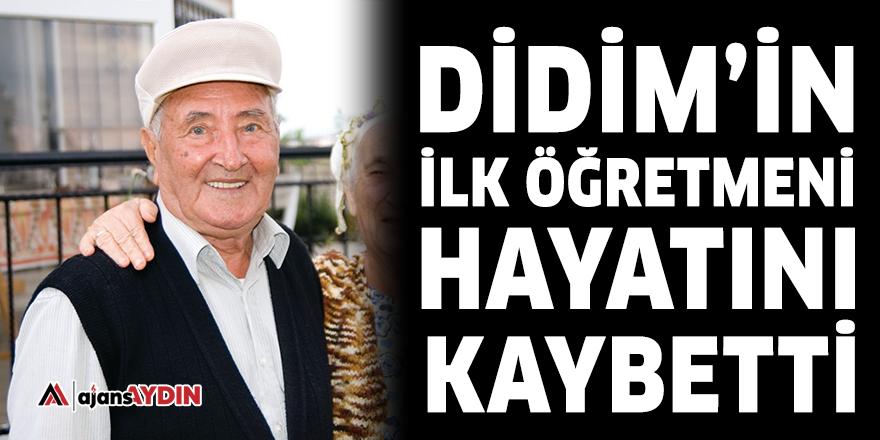 Didim'in ilk öğretmeni hayatını kaybetti