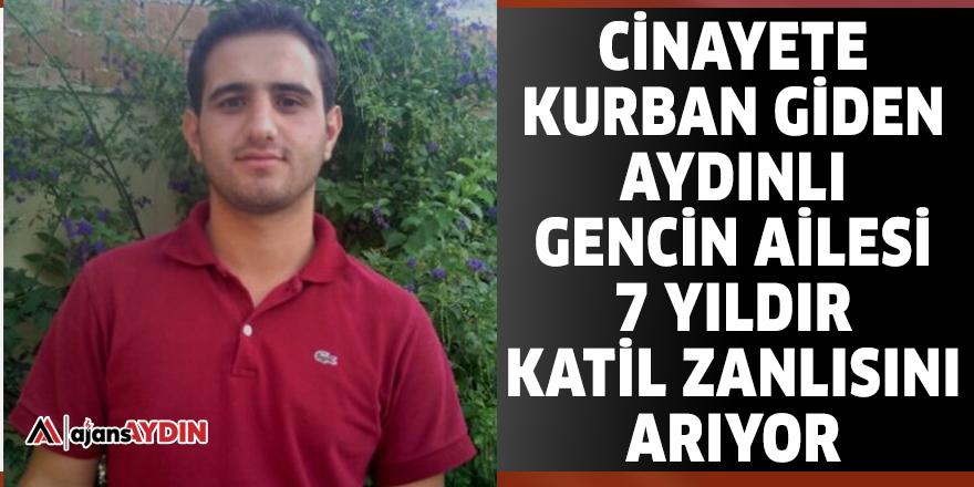Cinayete kurban giden Aydınlı gencin ailesi 7 yıldır katil zanlısını arıyor