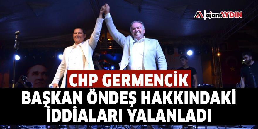 CHP Germencik Başkan Öndeş hakkındaki iddiaları yalanladı