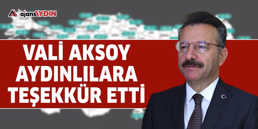 Vali Aksoy Aydınlılara teşekkür etti