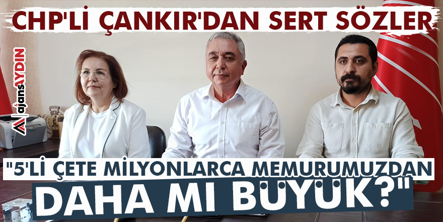 CHP'li Çankır'dan sert sözler