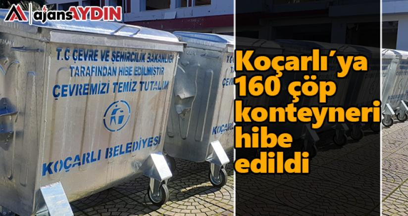 Koçarlı'ya 160 çöp konteyneri hibe edildi