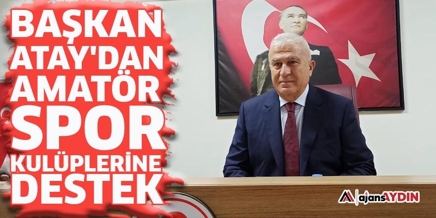 Başkan Atay'dan amatör spor kulüplerine destek