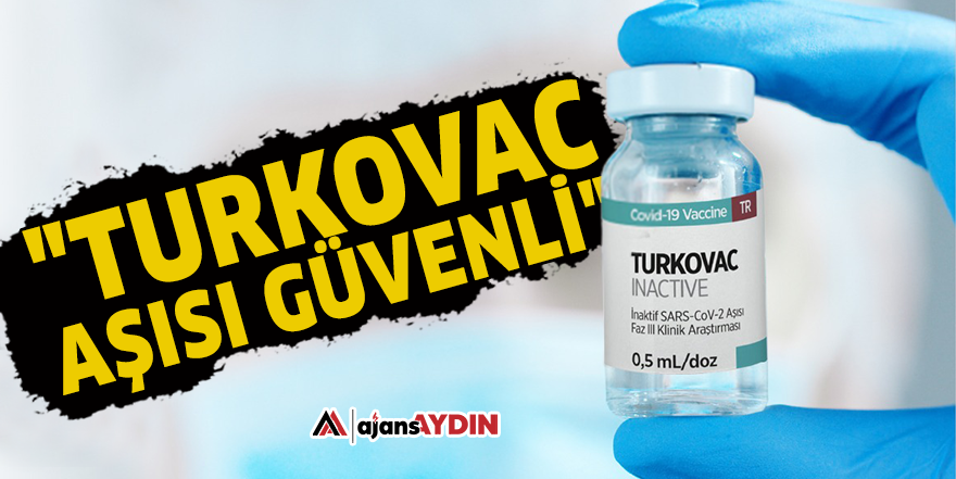"""""""TURKOVAC aşısı güvenli"""""""