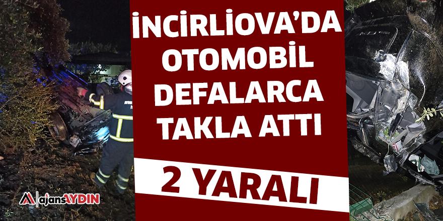 İncirliova'da otomobil defalarca takla attı