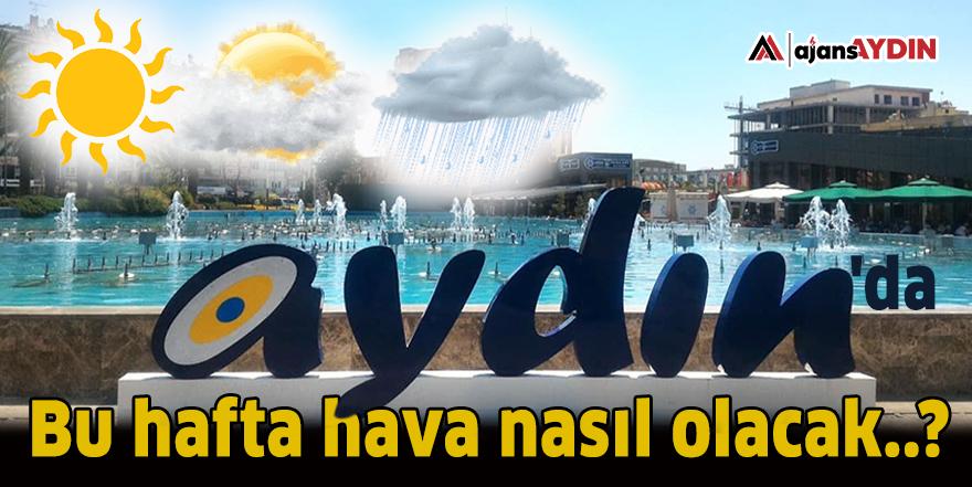 Aydın'da bu hafta hava nasıl olacak..?