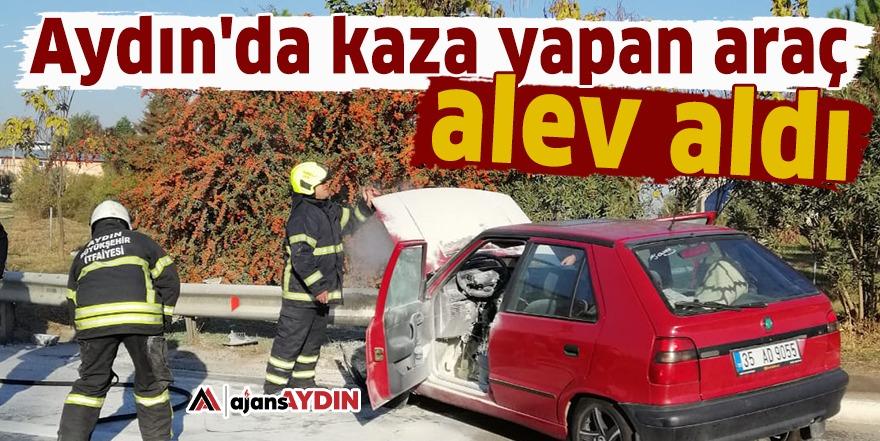 Aydın'da kaza yapan araç alev aldı