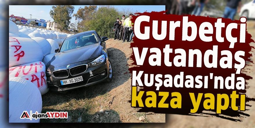 Gurbetçi vatandaş Kuşadası'nda kaza yaptı