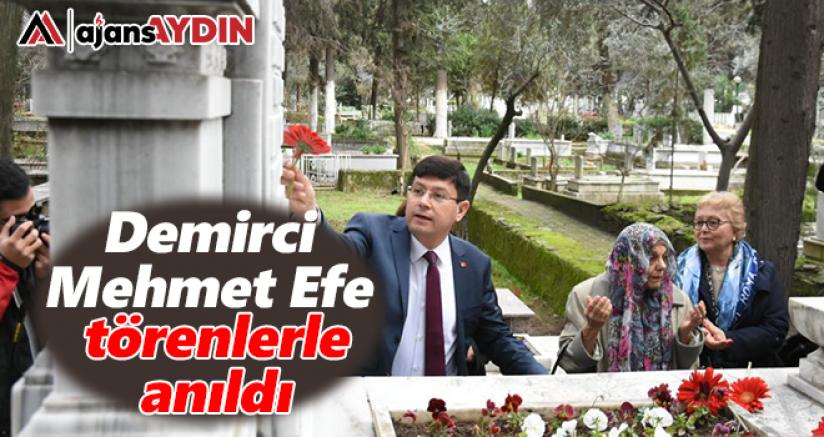 Demirci Mehmet Efe törenlerle anıldı