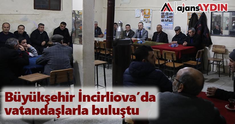 Büyükşehir İncirliova'da vatandaşlarla buluştu