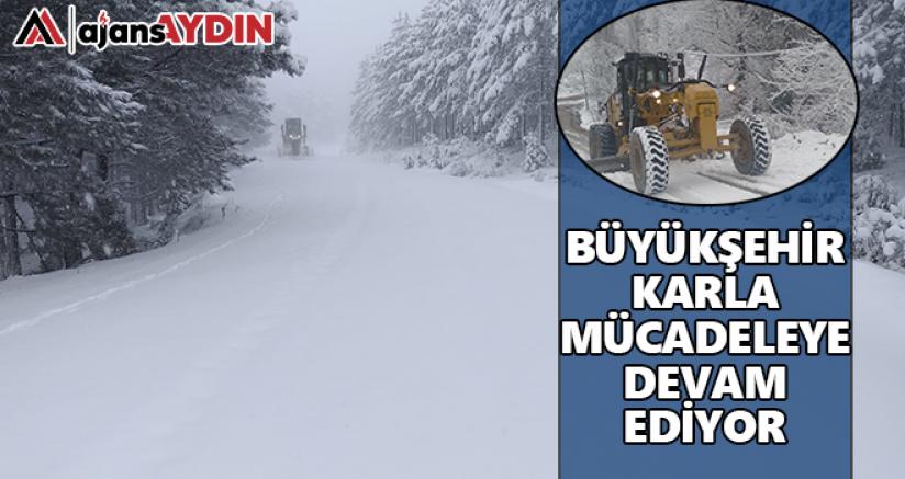 Büyükşehir karla mücadeleye devam ediyor