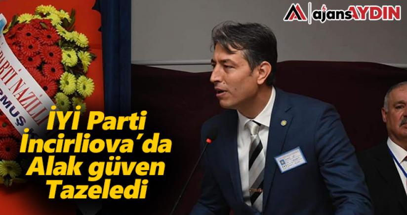 İYİ Parti İncirliova'da Alak Güven Tazeledi