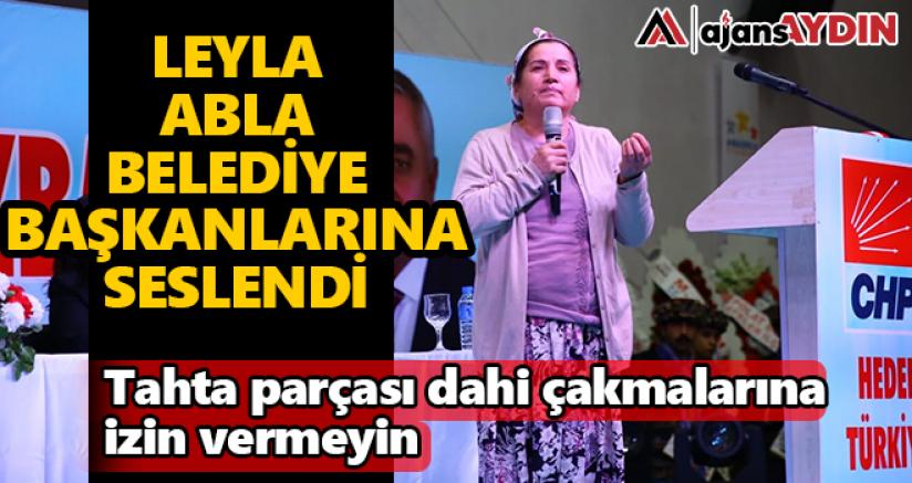 Leyla Abla Belediye Başkanlarına Seslendi