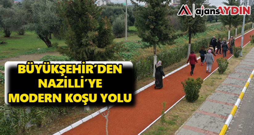 Büyükşehir'den Nazilli'ye modern koşu yolu
