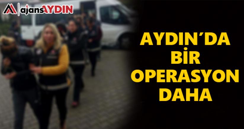 Aydın'da bir operasyon daha