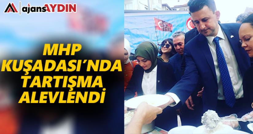 MHP Kuşadası'nda tartışma alevlendi