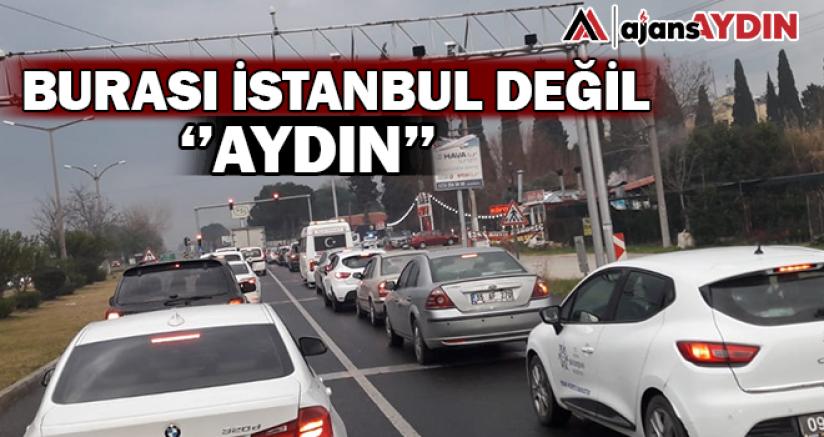 Burası İstanbul Değil Aydın