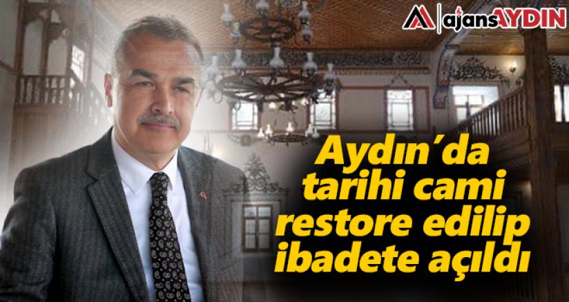 Aydın'da tarihi cami yıllar sonra ibadete açıldı