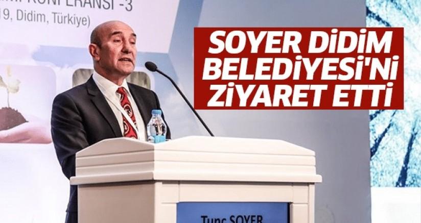 Soyer Didim Belediyesi'ni Ziyaret Etti