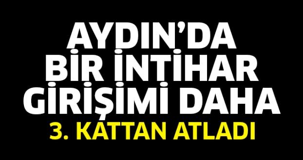 AYDIN'DA BİR İNTİHAR DAHA