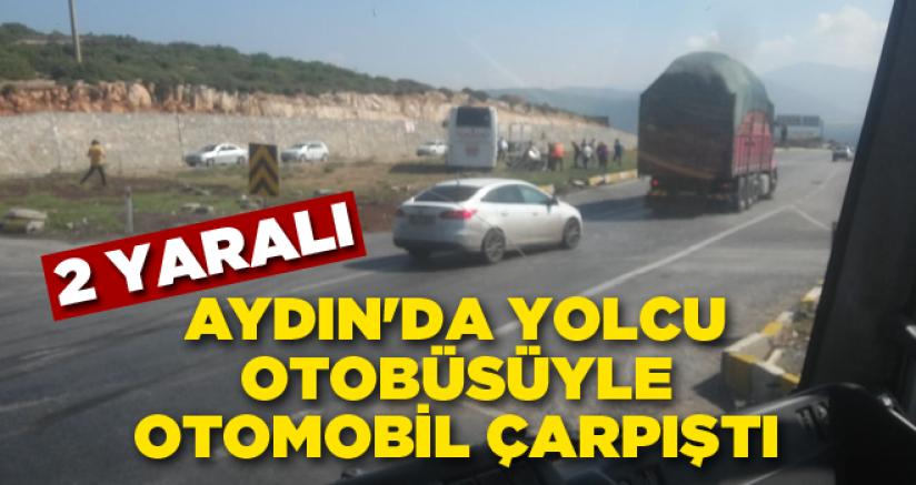 Aydın'da Yolcu Otobüsüyle Otomobil Çarpıştı