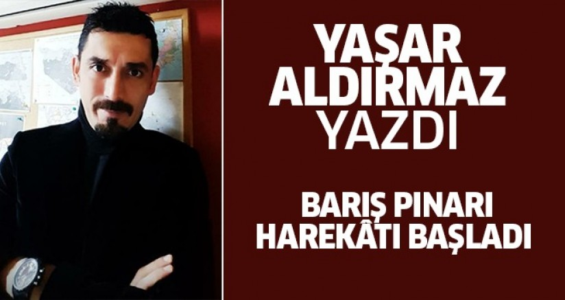 BARIŞ PINARI HAREKÂTI BAŞLADI
