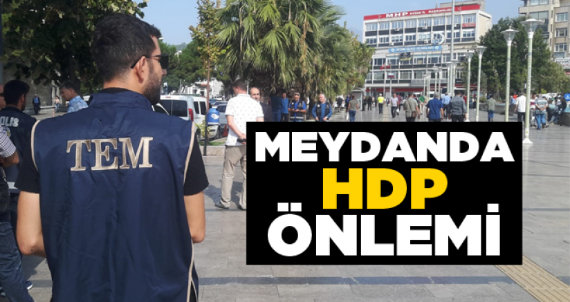 Meydanda HDP önlemi