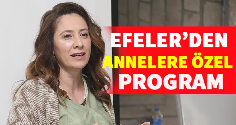 Efeler'den Annelere Özel Program